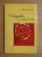 Anticariat: Mihaela Olteanu Proca - Angelei, cu melancolie