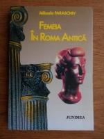 Mihaela Paraschiv - Femeia in Roma Antica