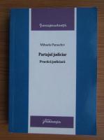Anticariat: Mihaela Paraschiv - Partajul judiciar. Practica judiciara