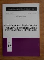 Anticariat: Mihaela Pauna - Tehnica realizarii inchiderii palatinale poserioare la proteza totala superioara