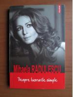 Anticariat: Mihaela Radulescu - Despre lucrurile simple