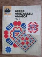 Mihaela Scinteianu - Ghidul artizanului amator (volumul 2)