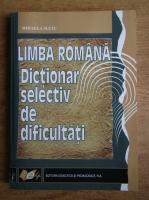 Anticariat: Mihaela Suciu - Limba romana. Dictionar selectiv de dificultati