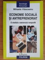 Anticariat: Mihaela Vlasceanu - Economie sociala si antreprenoriat