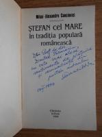 Anticariat: Mihai Alexandru Canciovici - Stefan cel Mare in traditia populara romaneasca (cu autograful autorului)