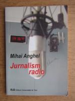 Mihai Anghel - Jurnalism radio