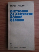 Anticariat: Mihai Anutei - Dictionar de proverbe roman-german