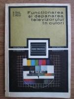 Mihai Basoiu, M. Gavriliu, G. Pflanzer - Functionarea si depanarea televizorului in culori