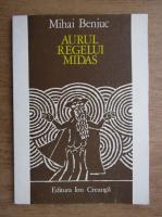 Mihai Beniuc - Aurul Regelui Midas