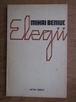 Anticariat: Mihai Beniuc - Elegii