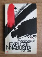 Anticariat: Mihai Beniuc - Explozie inabusita