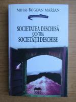 Anticariat: Mihai Bogdan Marian - Societatea deschisa contra societatii deschise