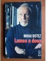 Mihai Botez - Lumea a doua