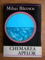 Mihai C. Bacescu - Chemarea apelor