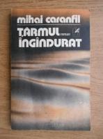 Anticariat: Mihai Caranfil - Taramul ingandurat