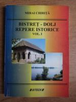 Mihai Chirita - Bistret-Dolj, repere istorice (volumul 1)