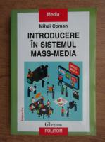 Mihai Coman - Introducere in sistemul mass-media