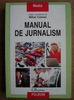 Anticariat: Mihai Coman - Manual de jurnalism (editia a treia)