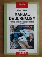 Mihai Coman - Manual de jurnalism. Tehnici fundamentale de redactare (volumul 1)
