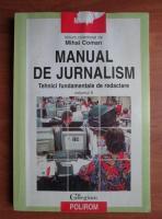 Mihai Coman - Manual de jurnalism. Tehnici fundamentale de redactare (volumul 2)
