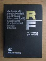 Mihai Condruc - Dictionar de electrotehnica, electronica, telecomunicatii, automatica si cibernetica roman-francez