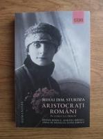 Anticariat: Mihai Dim. Sturdza - Aristocrati romani in lumea lui Proust