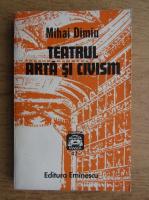 Anticariat: Mihai Dimiu - Teatrul. Arta si civism