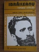 Anticariat: Mihai Dinu Gheorghiu - Ibraileanu. Romanul criticului