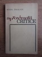 Mihai Dragan - Aproximatii critice