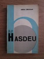 Mihai Dragan - B. P. Hasdeu