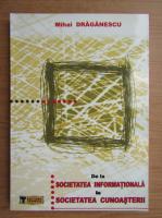 Anticariat: Mihai Draganescu - De la societatea informationala la societatea cunoasterii