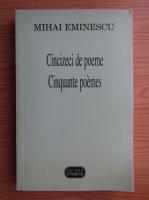 Anticariat: Mihai Eminescu - Cincizeci de poeme (editie bilingva)