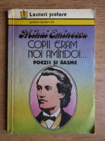 Mihai Eminescu - Copii eram noi amandoi