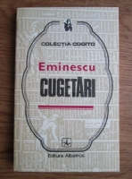 Mihai Eminescu - Cugetari