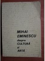 Mihai Eminescu despre cultura si arta