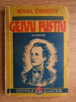 Mihai Eminescu - Geniu pustiu (aprox. 1935)