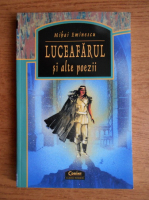 Mihai Eminescu - Luceafarul si alte poezii