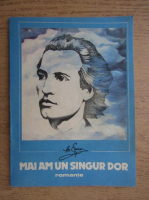 Mihai Eminescu - Mai am un singur dor