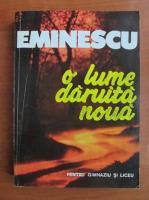 Anticariat: Mihai Eminescu - O lume daruita noua (antologie)