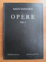 Mihai Eminescu - Opere. Volumul 1: Poezii tiparite in timpul vietii