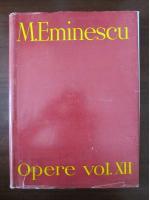 Anticariat: Mihai Eminescu - Opere (volumul 12)