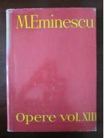 Mihai Eminescu - Opere (volumul 13)