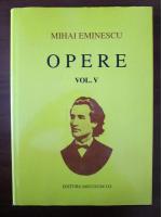 Mihai Eminescu - Opere (volumul 5)