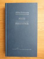 Mihai Eminescu - Poezii. Publicistica