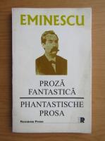 Mihai Eminescu - Proza fantastica (editie bilingva)