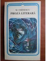 Anticariat: Mihai Eminescu - Proza literara