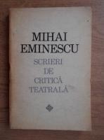 Mihai Eminescu - Scrieri de critica teatrala