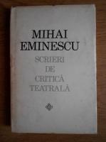 Anticariat: Mihai Eminescu - Scrieri de critica teatrala