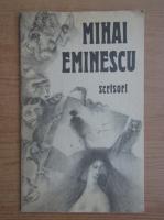 Mihai Eminescu - Scrisori