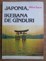 Mihai Epure - Japonia, ikebana de ganduri